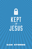 Tract: Kept for Jesus, Sam Storms (Tracts - Case of 250)