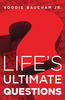 Tract: Life's Ultimate Questions, Voddie Baucham Jr. (Tracts - Case of 250)