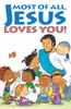 Tract: Most of All, Jesus Loves You!, Noel Piper (Tracts - Case of 250)