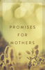 Tract: Promises for Mothers (Tracts - Case of 250)