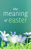 Tract: The Meaning of Easter (Tracts - Case of 250)