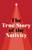 Tract: The True Story of the Nativity (Tracts - Case of 250)