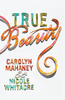 Tract: True Beauty, Carolyn Mahaney/Nicole Mahaney Whitacre (Tracts - Case of 250)