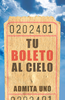 Tract: Tu Boleto al Cielo  (Spanish, Sumner Wemp) (Tracts - Case of 250)