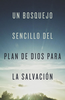 Tract: Un Bosquejo Sencillo del Plan de Dios para la Salvacion (Spanish) (Tracts - Case of 250)