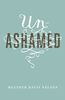 Tract: Unashamed, Heather Davis Nelson (Tracts - Case of 250)