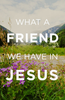 Tract: What a Friend We Have in Jesus (Tracts - Case of 250)