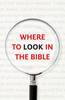 Tract: Where to Look in the Bible (Tracts - Case of 250)