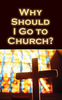 Tract: Why Should I Go to Church? Large Print (Tracts - Case of 250)