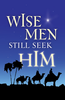 Tract: Wise Men Still Seek Him, Large Print, Clyde H. Dennis (Tracts - Case of 250)