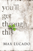 Tract: You'll Get Through This, Max Lucado (Tracts - Case of 250)