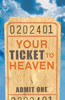 Tract: Your Ticket to Heaven (KJV), Sumner Wemp (Tracts - Case of 250)