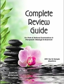 Complete Review Guide National & State Review Guide for Exams for Therapeutic Massage and Bodywork - 7th Edition