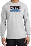 50th Birthday Long Sleeve Shirt - Funny Me 50 Years Ash Longsleeve