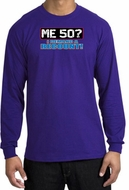 50th Birthday Long Sleeve Shirt Funny Me 50 Years Purple Longsleeve