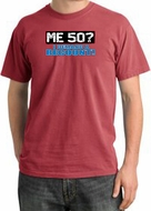 50th Birthday Pigment Dyed T-Shirt - Me 50 Years Dashing Red Shirt