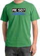 50th Birthday Pigment Dyed T-Shirt - Me 50 Years Piper Green Shirt