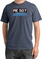 50th Birthday Pigment Dyed T-Shirt - Me 50 Years Scotland Blue Shirt