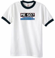 50th Birthday Ringer T-shirt Funny Me 50 Years White/Black Tee Shirt