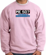 50th Birthday Sweatshirt - Funny Me 50 Years Pink Sweat Shirt