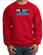 50th Birthday Sweatshirt - Funny Me 50 Years Red Sweat Shirt