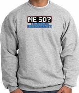 50th Birthday Sweatshirt - Me 50 Years Athletic Heather Sweat Shirt