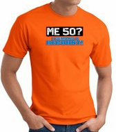 50th Birthday T-shirt Funny - Me 50 Years Adult Orange Tee Shirt
