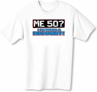 50th Birthday T-shirt Funny - Me 50 Years Adult White Tee Shirt