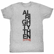 Ace Ventura Shirt Alrightythen Adult Heather Grey Tee T-Shirt