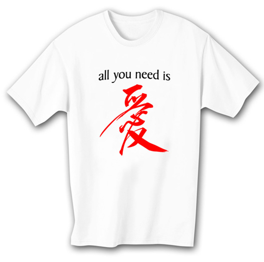 All You Need Is Love T Shirt Chinese Character Adult White Tee