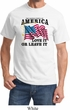 America Love It or Leave It Shirt