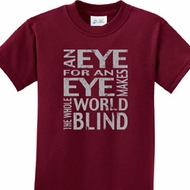 An Eye for an Eye Kids Shirts