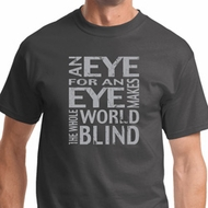 An Eye for an Eye Mens Shirts