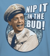 Andy Griffith Nip It Shirts