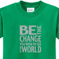Be The Change Kids Shirts
