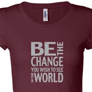 Be The Change Ladies Shirts