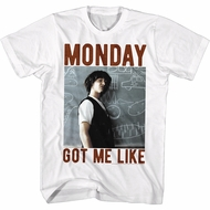 Bill And Ted Shirt Monday Got Me Like White T-Shirt