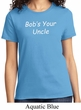 Bob's Your Uncle Funny Ladies Shirt