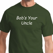 Bob's Your Uncle Mens Funny Shirts