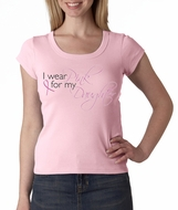 Breast Cancer Awareness Ladies T-shirts Scoop Neck Pink My Daughter
