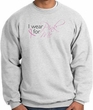 Breast Cancer Awareness Sweatshirt - I Wear Pink For Me Adult Ash
