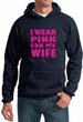 Breast Cancer Hoodie I Wear Pink For My Wife Hoody