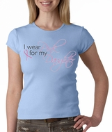 Breast Cancer Ladies T-shirts Crewneck I Wear Pink For My Daughter