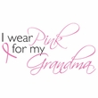 Breast Cancer T-shirt I Wear Pink For My Grandma Ash Tee