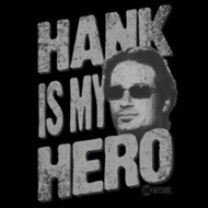 Californication Hank Is My Hero Shirts