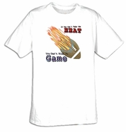 Cant Take The Heat Football Adult T-shirt Tee Shirt