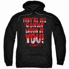 Carrie Hoodie Laugh At You Black Sweatshirt Hoody