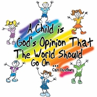 Children are God's Opinion Christian T-shirt