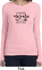 Coffee Mascara Hustle Ladies Long Sleeve Shirt