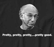 Curb Your Enthusiasm T-shirt Pretty Good Adult Black Tee
